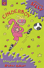 Laurence Anholt Cinderboy (Seriously Silly Stories) Very Good Book