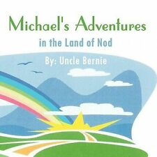 Michael's Adventures in the Land of Nod NEW