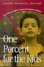 One Percent for the Kids: New Policies, Brighter Futures for America's...