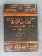 TRACING HISTORY BACKWARDS : BOOK ONE by STEPHEN KING-HALL & KC BOSWELL  P/B