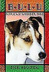 Bulu: African Wonder Dog by Dick Houston (2011, Paperback)
