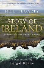 STORY OF IRELAND: IN SEARCH OF A NEW NATIONAL MEMORY, Neil Hegarty, Very Good, H