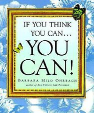 If You Think You Can . . . You Can!, Barbara Milo Ohrbach, Good Book