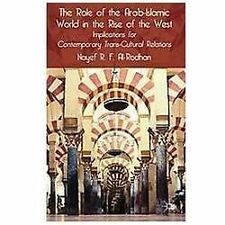 The Role of the Arab-Islamic World in the Rise of the West : Implications for...