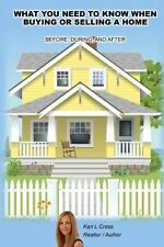 What You Need to Know When Buying or Selling a Home by Kari L. Cross (2013,...