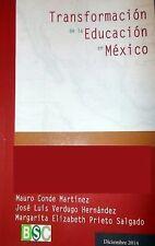 Transformacion de la Educacion en Mexico : Los Modelos Educativos a Través de...