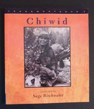 Chiwid - Biography & Native Chilcotin Customs - British Columbia Canada