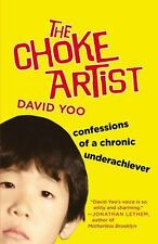 The Choke Artist: Confessions of a Chronic Underachiever - LikeNew - Yoo, David