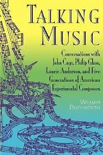 Talking Music : Conversations with John Cage, Philip Glass, Laurie Anderson,...