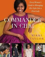 Commander in Chic: Every Woman's Guide to Managing Her Style Like a Fi-ExLibrary