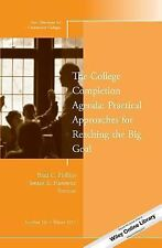 J-B CC Single Issue Community Colleges Ser.: The College Completion Agenda :...