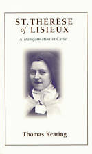 St.Therese of Lisieux: A Transformation in Christ by Thomas Keating...