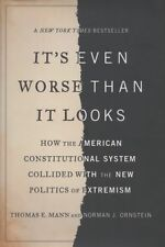 It's Even Worse Than It Looks : How the American Constitutional System...VG!