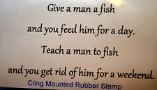 Teach a man to fish, get rid of him L@@K@ examples Too Much Fun RUBBER STAMPS