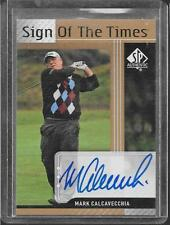 2012 SP Authentic Golf - MARK CALCAVECCHIA - Sign of the Times Autograph - PGA