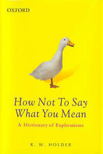 How Not to Say What You Mean: A Dictionary of Euphemisms (Oxford Paperback Refer