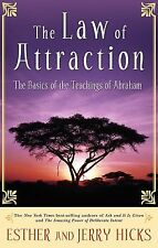 The Law of Attraction : The Basics of the Teachings of Abraham by Jerry Hicks...