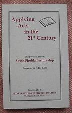 Applying Acts in the 21st Century 2002 South Florida Lectures ~ Church Of Christ
