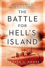 The Battle for Hell's Island: How a Small Band of Carrier Dive-Bombers Helped Sa