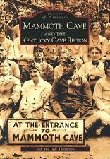 Mammoth Cave and the Kentucky Cave Region  KY Images of America