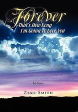 Forever, That's How Long I'm Going to Love You : 16 Years by Zeke Smith...
