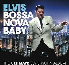 Bossa Nova Baby: The Ultimate Elvis Presley Party - Elvis Presle (2014, CD NEUF)