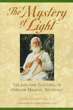 The Mystery of Light: The Life and Teaching of Omraam Mikhael Aivanhov