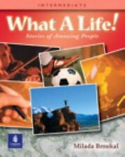 What a Life!:  Stories of Amazing People  Intermediate Level