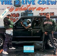THE 2 LIVE CREW IS WHAT WE ARE (NEW CD)