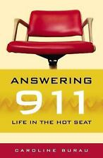 Answering 911 : Life in the Hot Seat by Caroline Burau (2006, Hardcover)
