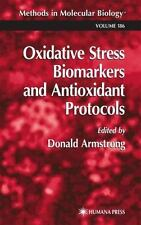 Oxidative Stress Biomarkers and Antioxidant Protocols (Methods in Molecular Biol