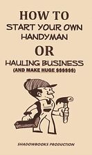 how to start your own handyman hauling business book careers self employment