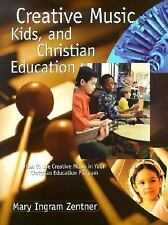 Creative Music, Kids, and Christian Education (Foundational Books)