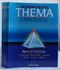 2000 ENCYCLOPEDIE LAROUSSE THEMA ARTS ET CULTURE + JAQUETTE TBE IN4