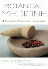 Botanical Medicine : A European Professional Perspective by Yves Requena