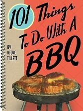 101 Things to Do with a BBQ by Steve Tillett (2005, Paperback)
