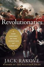 Revolutionaries: A New History of the Invention of America (Hardcover/DJ)