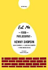 NEW Eat Me: The Food and Philosophy of Kenny Shopsin by Kenny Shopsin Hardcover