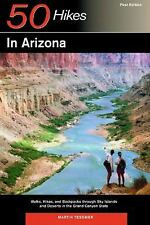 50 Hikes in Arizona: Walks, Hikes, and Backpacks through Sky Islands and Deserts