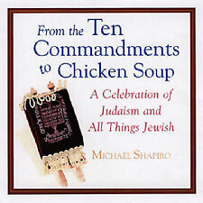 From the Ten Commandments to Chicken Soup: A Celebration of Judaism and All Thin