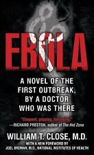 Ebola: A novel of the first outbreak, by a doctor who was there - Close, Dr. Wil