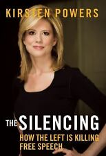 The Silencing: How the Left is Killing Free Speech, Powers, Kirsten, Very Good B
