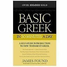Basic Greek in 30 Minutes a Day: A Self-Study Introduction to New Testament Gr..