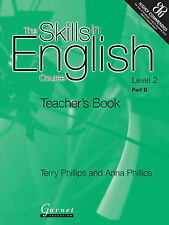 The Skills in English  Course: Pt. B: Level 2 by Anna Phillips, Terry...