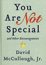 You Are Not Special: … And Other Encouragements