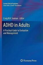 Current Clinical Psychiatry Ser.: ADHD in Adults : A Practical Guide to...