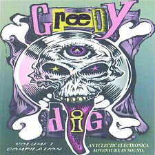 GREEDY DIG VOL 1 (AN ECLECTIC ELECTRONICA ADVENTURE IN SOUND) COMPILATION CD