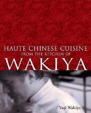 Haute Chinese Cuisine from the Kitchen of Wakiya, Matsuhisa, Nobu, Bouley, David