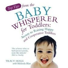 Top Tips from the Baby Whisperer for Toddlers by Tracy Hogg (NEW)