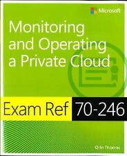 Exam Ref 70-246: Monitoring and Operating a Private Cloud